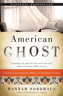 American Ghost: A Family's Extraordinary History on the Desert Frontier Cover Image