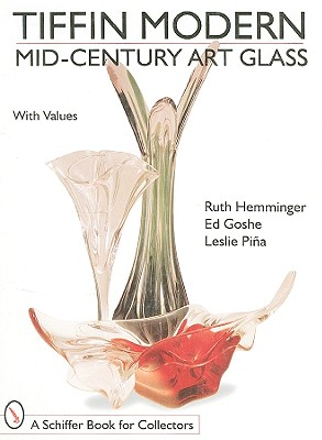 Tiffin Modern: Mid-Century Art Glass (Schiffer Book for Collectors) Cover Image