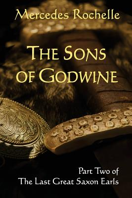 The Sons of Godwine: Part Two of the Last Great Saxon Earls Cover Image