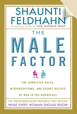 The Male Factor [Faith-Based Edition]: The Unwritten Rules, Misperceptions, and Secret Beliefs of Men in the Workplace Cover Image