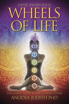 Wheels of Life: A User's Guide to the Chakra System (Llewellyn's New Age) Cover Image