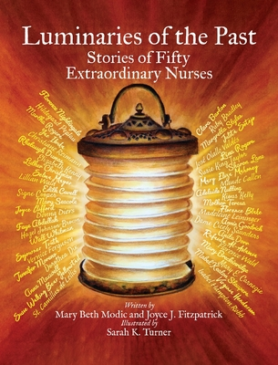 Luminaries of the Past: Stories of Fifty Extraordinary Nurses Cover Image
