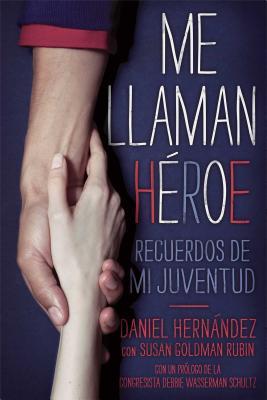 Me llaman héroe (They Call Me a Hero): Recuerdos de mi juventud Cover Image
