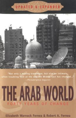 The Arab World: Forty Years of Change, Updated and Expanded Cover Image