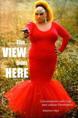 The View from Here: Conversations with Gay and Lesbian Filmmakers Cover Image
