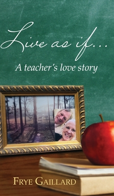 Live As If: A teacher's love story Cover Image