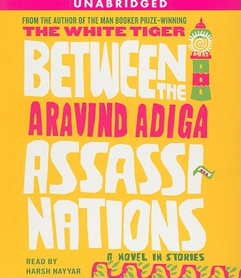 Between the Assassinations: A Novel in Stories Cover Image