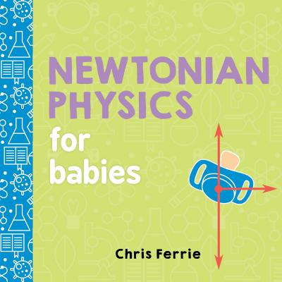 Cover for Newtonian Physics for Babies (Baby University)