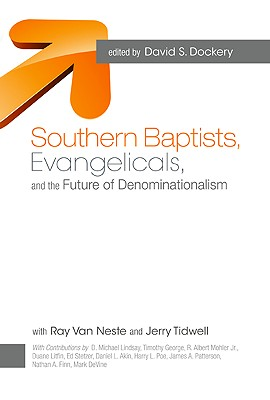 Southern Baptists, Evangelicals, and the Future of Denominationalism Cover