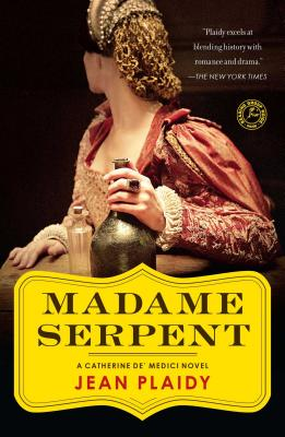 Madame Serpent: A Catherine de' Medici Novel Cover Image