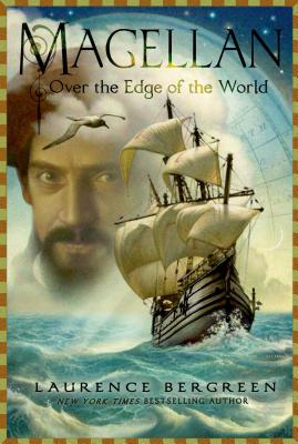 Magellan: Over the Edge of the World by Laurence Bergreen