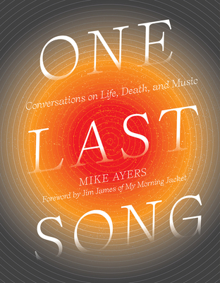 One Last Song: Conversations on Life, Death, and Music Cover Image