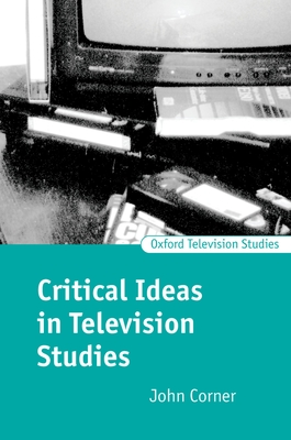 Critical Ideas in Television Studies (Oxford Television Studies) Cover Image