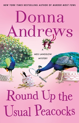 Round Up the Usual Peacocks: A Meg Langslow Mystery (Meg Langslow Mysteries #31) Cover Image