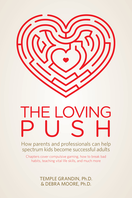 The Loving Push: How Parents and Professionals Can Help Spectrum Kids Become Successful Adults Cover Image
