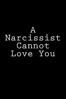 A Narcissist Cannot Love You: Notebook Cover Image