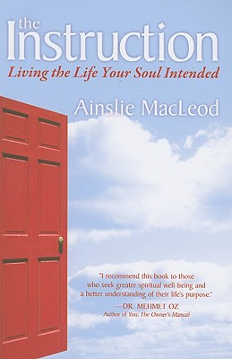 The Instruction: Living the Life Your Soul Intended Cover Image