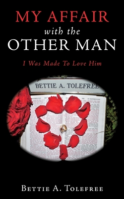 My Affair with the Other Man: I Was Made to Love Him Cover Image
