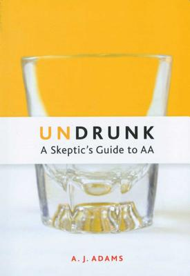 Undrunk: A Skeptics Guide to AA Cover Image