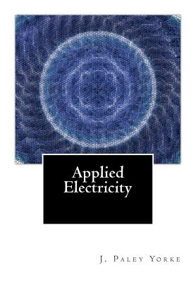 Applied Electricity: A Text-Book of Electrical Engineering For Second Year Students Cover Image