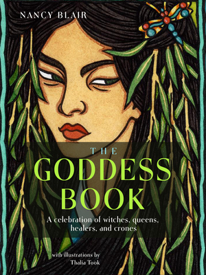The Goddess Book: A Celebration of Witches, Queens, Healers, and Crones Cover Image