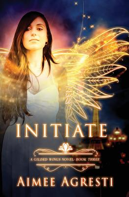 Initiate: A Gilded Wings Novel: Book Three Cover Image