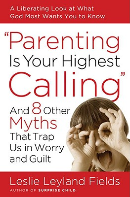 Parenting Is Your Highest Calling Cover