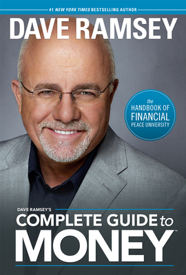 Dave Ramsey's Complete Guide to Money: The Handbook of Financial Peace University Cover Image