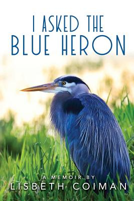 I Asked the Blue Heron Cover Image