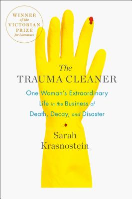 The Trauma Cleaner: One Woman's Extraordinary Life in the Business of Death, Decay, and Disaster Cover Image