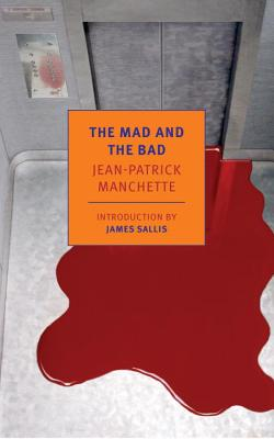 THE MAD AND THE BAD - by Jean-Patrick Manchette