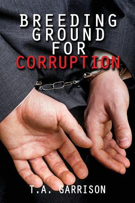 Breeding Ground for Corruption: Revised Edition Cover Image