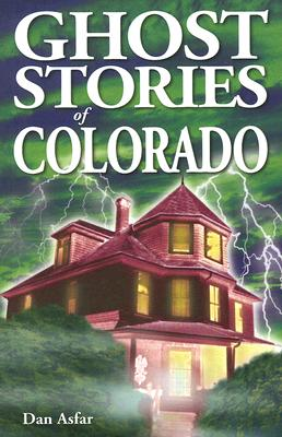 Ghost Stories of Colorado Cover Image