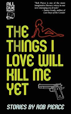 Cover for The Things I Love Will Kill Me Yet