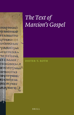 Cover for The Text of Marcion's Gospel (New Testament Tools #49)