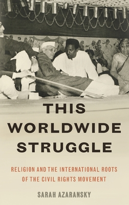 This Worldwide Struggle: Religion and the International Roots of the Civil Rights Movement Cover Image