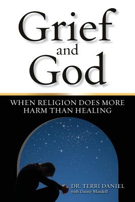 Grief and God: When Religion Does More Harm Than Healing Cover Image