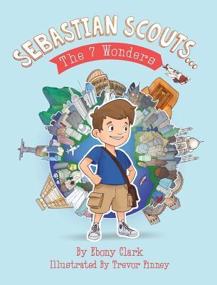 Sebastian Scouts ... The 7 Wonders Cover Image