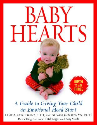 Baby Hearts: A Guide to Giving Your Child an Emotional Head Start Cover Image