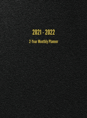 2021 - 2022 2-Year Monthly Planner: 24-Month Calendar (Black) Cover Image