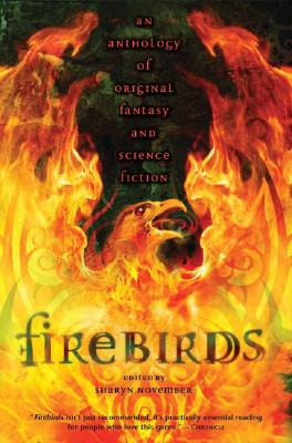 Firebirds: An Anthology of Original Fantasy and Science Fiction Cover Image