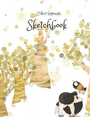 Collect happiness sketchbook(Drawing & Writing)( Volume 12)(8.5*11) (100 pages): Collect happiness and make the world a better place. Cover Image
