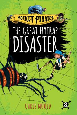 The Great Flytrap Disaster (Pocket Pirates #3) Cover Image