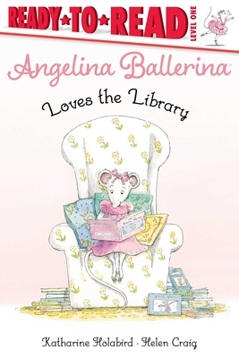 Angelina Ballerina Loves the Library: Ready-to-Read Level 1 Cover Image