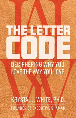 The Letter Code: Deciphering Why You Love the Way You Love Cover Image
