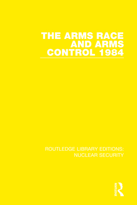 The Arms Race and Arms Control 1984 Cover Image