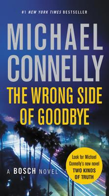 The Wrong Side of Goodbye (A Harry Bosch Novel #19) Cover Image