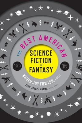 Cover for The Best American Science Fiction and Fantasy 2016 (The Best American Series ®)