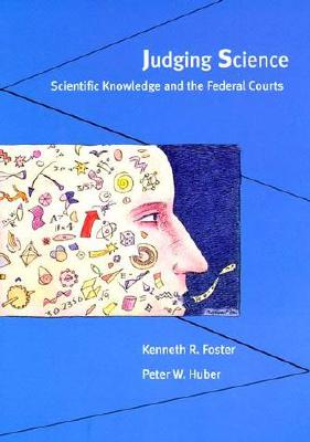 Judging Science: Scientific Knowledge and the Federal Courts Cover Image