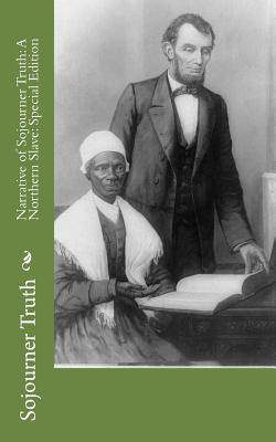 Narrative of Sojourner Truth: A Northern Slave: Special Edition Cover Image